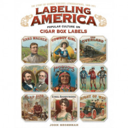 Labeling America: Popular Culture on Cigar Box Labels