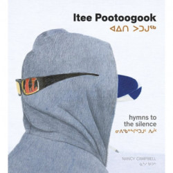 Itee Pootoogook: Hymns to the Silence