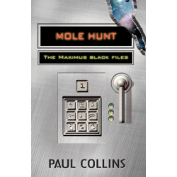 Mole Hunt: The Maximus Black Files: The Maximus Black Files