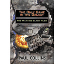 The Only Game in the Galaxy: The Maximus Black Files