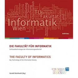 "Die FakultAt fA""r Informatik / The Faculty of Informatics: SchlA""sseltechnologie der Informationsgesellschaft/Key Technology of the Information Society"