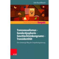 Transsexualismus  Genderdysphorie  Geschlechtsinkongruenz  Transidentitat: Der schwierige Weg der Entpathologisierung