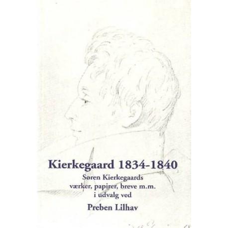 Kierkegaard 1834-1840: Søren Kierkegaards værker, papirer, breve m.m.