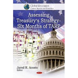 Assessing Treasury's Strategy: Six Months of TARP