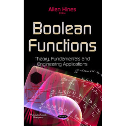 Boolean Functions: Theory, Fundamentals & Engineering Applications