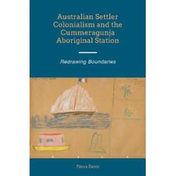 Australian Settler Colonialism & the Cummeragunja Aboriginal Station: Redrawing Boundaries