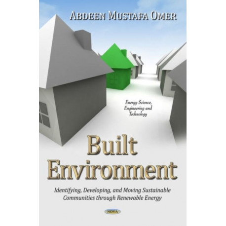 Built Environment: Identifying, Developing & Moving Sustainable Communities Through Renewable Energy
