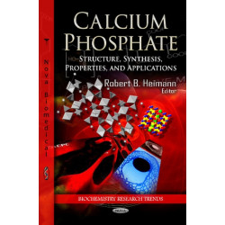Calcium Phosphate: Structure, Synthesis, Properties, & Applications