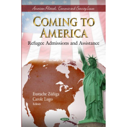 Coming to America: Refugee Admissions & Assistance