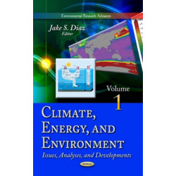 Climate, Energy & Environment: Issues, Analyses & Developments -- Volume 1