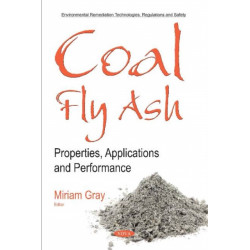 Coal Fly Ash: Properties, Applications and Performance