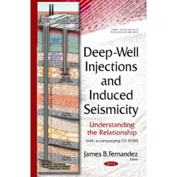 Deep-Well Injections & Induced Seismicity: Understanding the Relationship