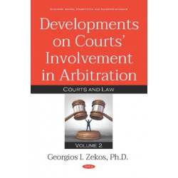 Developments on Courts Involvement in Arbitration: Volume 2 -- Courts and Law