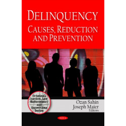 Deliquency: Causes, Reduction & Prevention