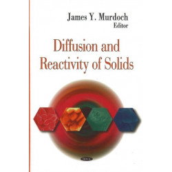 Diffusion & Reactivity of Solids