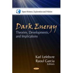 Dark Energy: Theories, Developments & Implications