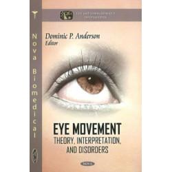 Eye Movement: Theory, Interpretation, & Disorders