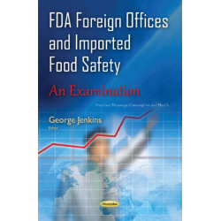 FDA Foreign Offices & Imported Food Safety: An Examination