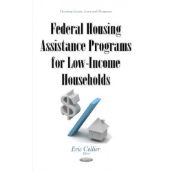 Federal Housing Assistance Programs for Low-Income Households