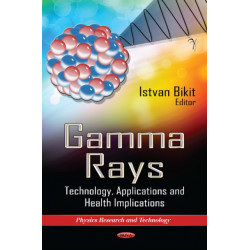 Gamma Rays: Technology, Applications & Health Implications