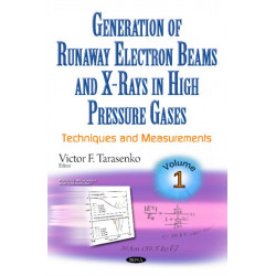 Generation of Runaway Electron Beams & X-Rays in High Pressure Gases: Volume 1: Techniques & Measurements