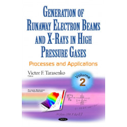 Generation of Runaway Electron Beams & X-Rays in High Pressure Gases: Volume 2: Processes & Applications