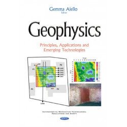 Geophysics: Principles, Applications & Emerging Technologies