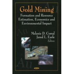 Gold Mining: Formation & Resource Estimation, Economics & Environmental Impact