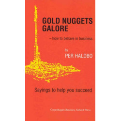 Gold Nuggets Galore: How to Behave in Business - Sayings to Help You Succeed