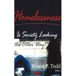 Homelessness: Is Society Looking the Other Way?