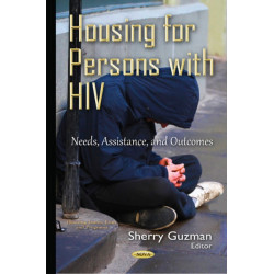 Housing for Persons with HIV: Needs, Assistance, & Outcomes