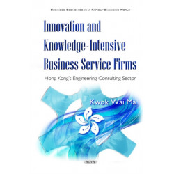 Innovation & Knowledge-Intensive Business Firms: Hong Kongs Engineering Consulting Sector