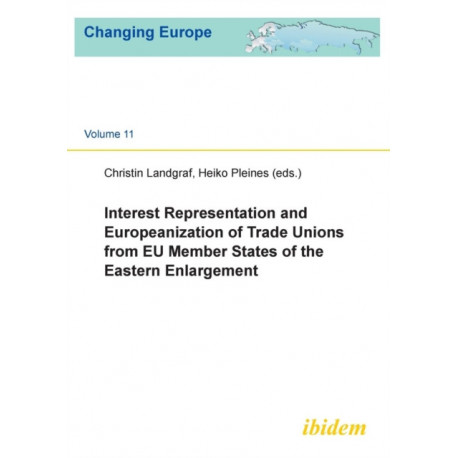 Interest Representation & Europeanization of Trade Unions from EU Member States of the Eastern Enlargement