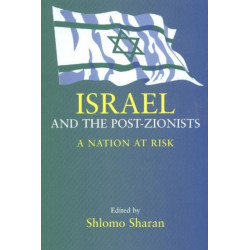 Israel and the Post-Zionists: A Nation at Risk
