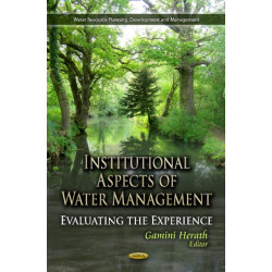 Institutional Aspects of Water Management: Evaluating the Experience