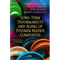 Long-Term Deformability & Aging of Polymer Matrix Composites