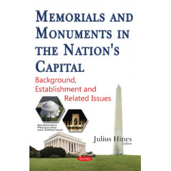 Memorials & Monuments in the Nation's Capital: Background, Establishment & Related Issues
