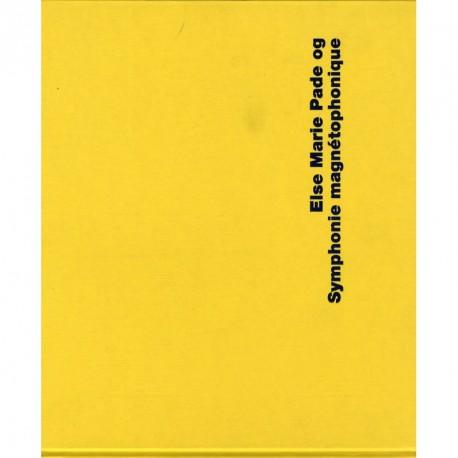 Else Marie Pade og Symphonie magnétophonique: biografi, interviews, lyttepartitur, partitur, cd