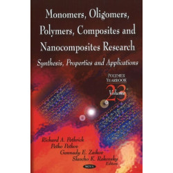 Monomers, Oligomers, Polymers, Composites, & Nanocomposites Research: Synthesis, Properties & Applications