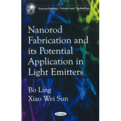 Nanorod Fabrications & its Potential Application in Light Emitters