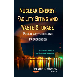 Nuclear Energy, Facility Siting & Waste Storage: Public Attitudes & Preferences