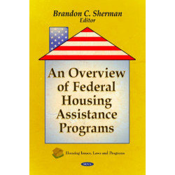 Overview of Federal Housing Assistance Programs