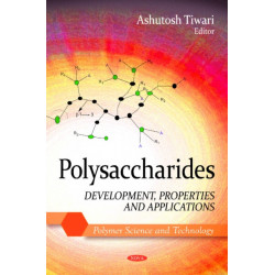 Polysaccharides: Development, Properties & Applications