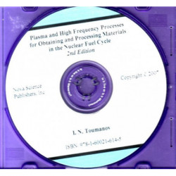 Plasma & High Frequency Processes for Obtaining & Processing Materials in the Nuclear Fuel Cycle CD-ROM: 2nd Edition