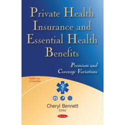 Private Health Insurance & Essential Health Benefits: Premium & Coverage Variations