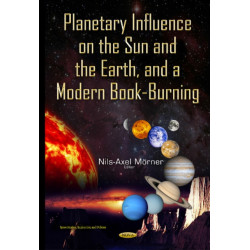 Planetary Influence on the Sun & the Earth & a Modern Book-Burning