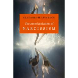 The Americanization of Narcissism