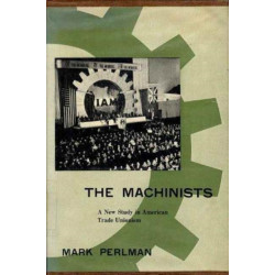 The Machinists: A New Study in American Trade Unionism