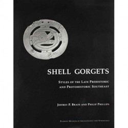 Shell Gorgets: Styles of the Late Prehistoric and Protohistoric Southeast