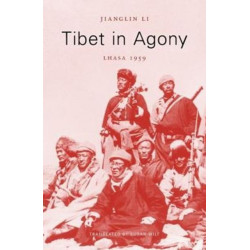 Tibet in Agony: Lhasa 1959